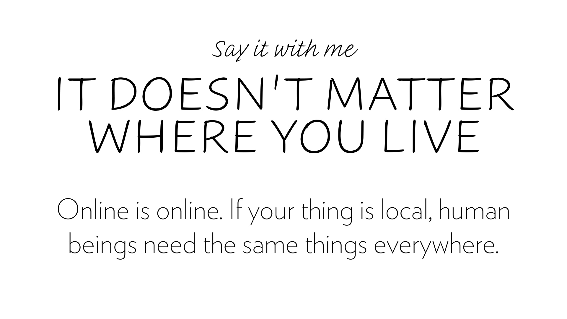 It doesn't matter where you live.