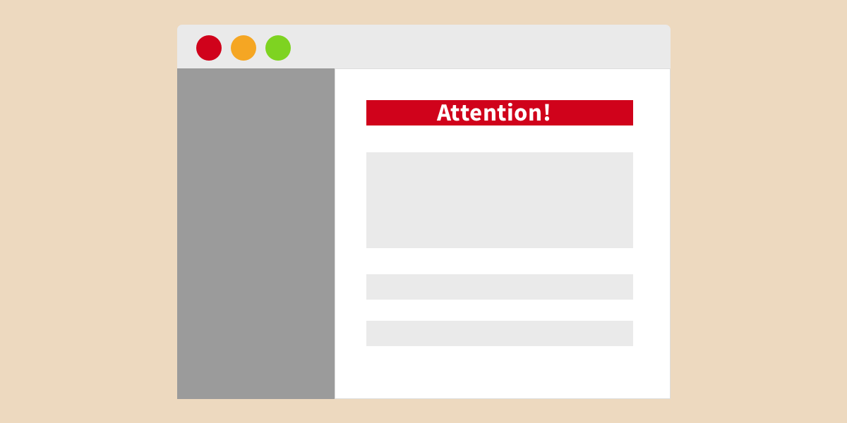 An illustration of a webpage with gray boxes and a red alert at the top of the screen to show an instance of an element that seeks attention.