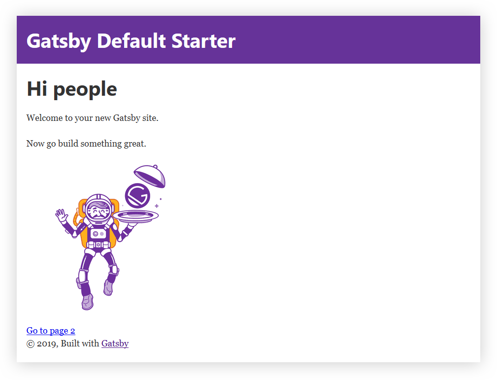 Screenshot of the starter page for a new Gatsby project. It says Welcome to your new Gatsby website. Now go build something great.