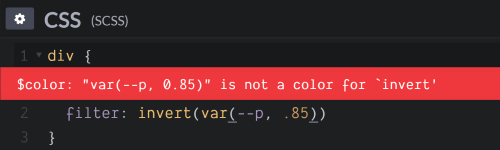 Screenshot. Shows the `$ color: 'var(--p, 0.85)' is not a color for 'invert'` error when trying to set `filter: invert(var(--p, .85))`.