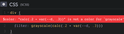Screenshot. Shows the `$ color: 'calc(.2 + var(--d, .3))' is not a color for 'grayscale'` error when trying to set `filter: grayscale(calc(.2 + var(--d, .3)))`.